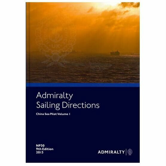 Admiralty Sailing Directions NP30 China Sea Pilot Volume 1