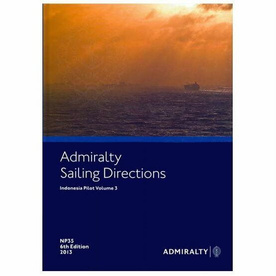 Admiralty Sailing Directions NP35 Indonesia Pilot Volume 3