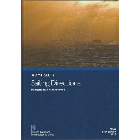 Admiralty Sailing Directions NP49 Mediterranean Pilot Volume 5