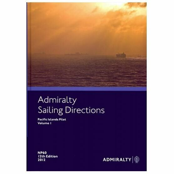 Admiralty Sailing Directions NP60 Pacific Islands Volume 1