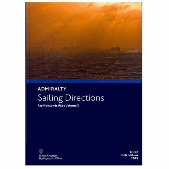 Admiralty Sailing Directions NP62 Pacific Islands Pilot Volume 3