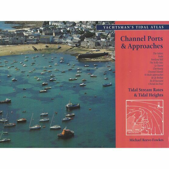The Yachtsman\'s Tidal Atlas of Channel Ports & Approaches