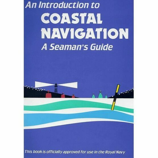 Introduction to Coastal Navigation: A Seaman\'s Guide