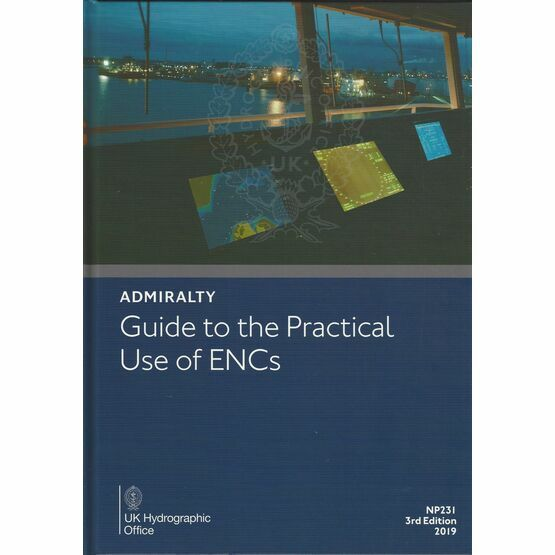 Admiralty NP231 Guide to the Practical Use of ENCs