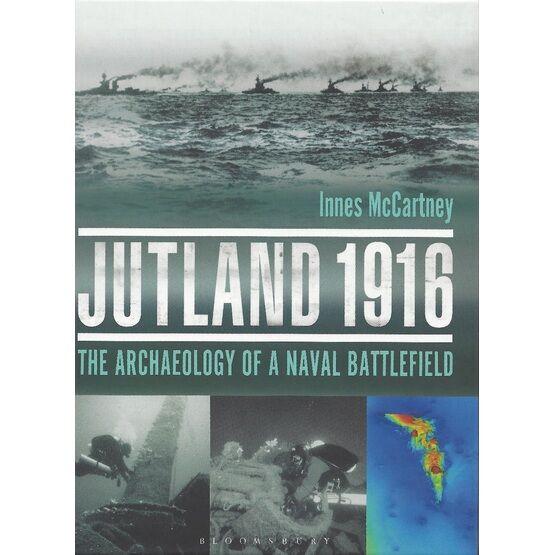 Jutland 1916: The Archaeology Of A Naval Battlefield