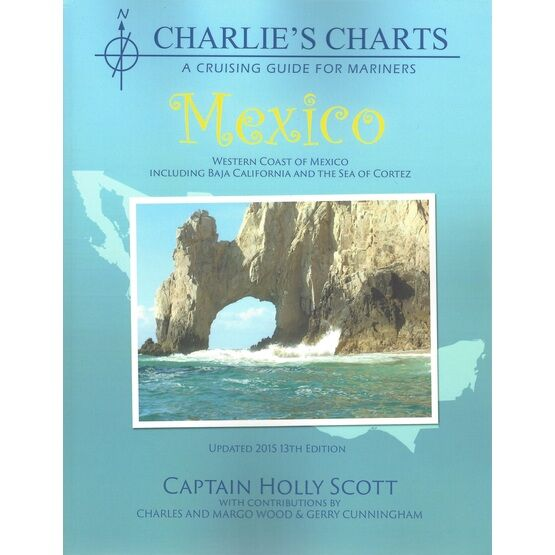 Charlie\'s Charts A Cruising Guide for Mariners - Mexico