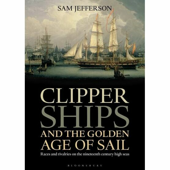 Clipper Ships and the Golden Age of Sail