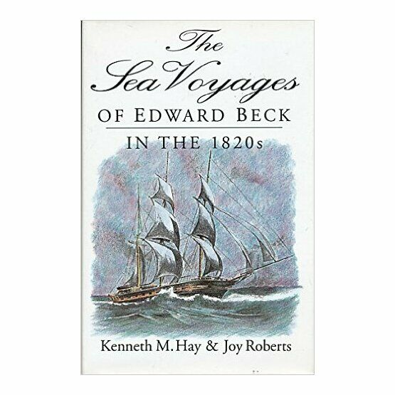 The Sea Voyages of Edward Beck in the 1820's