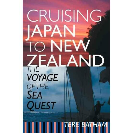 Cruising Japan to New Zealand The Voyage of the Sea Quest