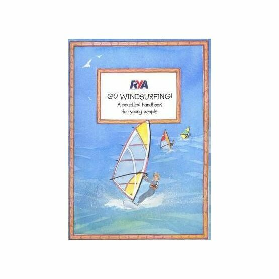 RYA Go Windsurfing! - A Practical Handbook for Young People (G76)