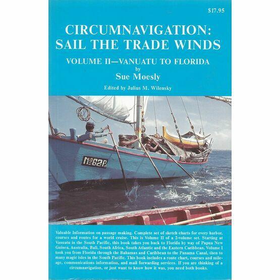 Circumnavigation: Sail the Trade Winds, volume 2 - Vanuatu to Florida