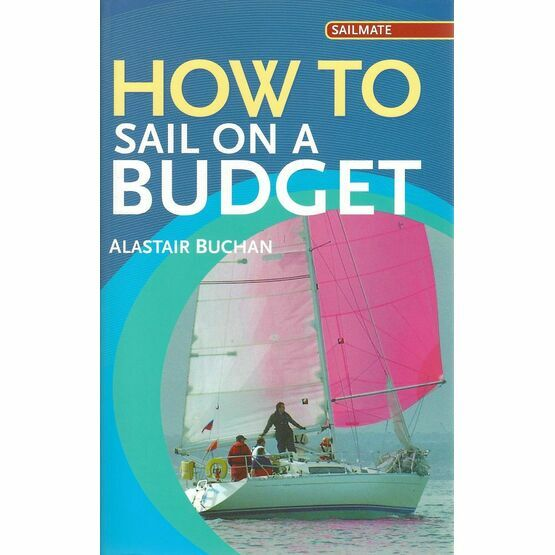 Adlard Coles Nautical How to Sail on a Budget