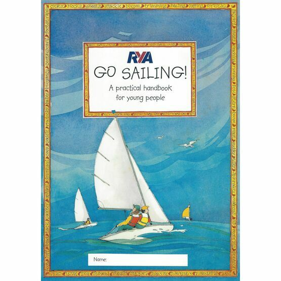 RYA Go Sailing! - A Practical Handbook for Young People (G32)