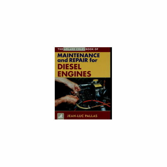 Adlard Coles Book of Maintenance and Repair for Diesel Engines