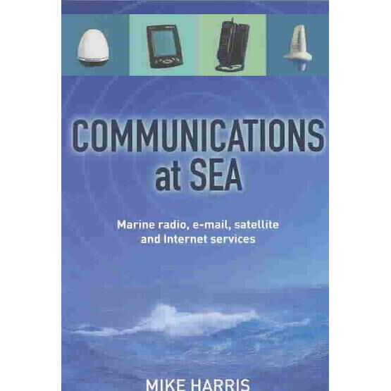 Communications At Sea: Marine Radio, Email, Satellite, and Internet Services