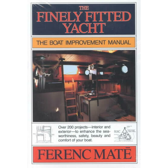 Finely Fitted Yacht: The Boat Improvement Manual