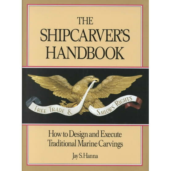 The Shipcarver's Handbook: How to Design and Execute Traditional Marine Carvings (slight fading to binder)