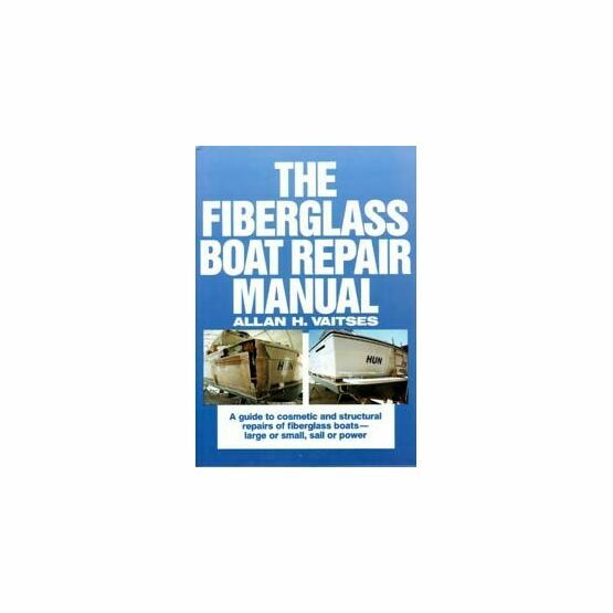 The Fiberglass Boat Repair Manual